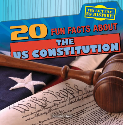 20 fun facts about the us constitution gareth stevens for Interesting fact about america